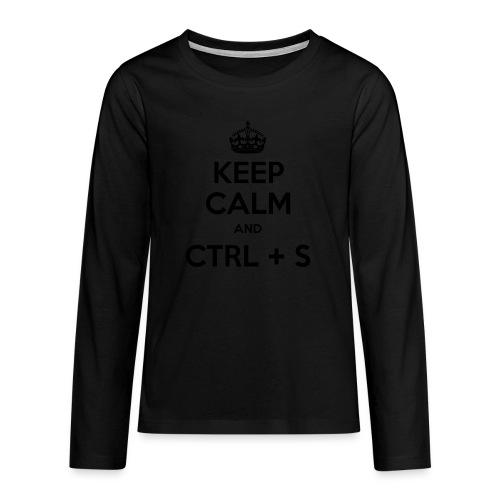 Keep Calm and CTRL+S - T-shirt manches longues Premium Ado
