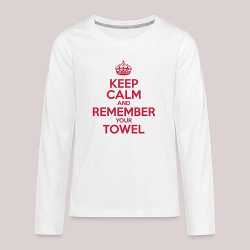 Keep Calm and Remember your Towel | nerd | hipster - Teenager Premium Langarmshirt
