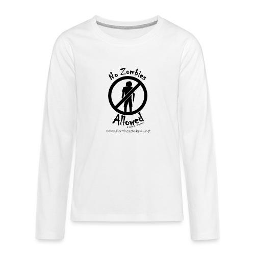 No Zombies Allowed (B) - Teenagers' Premium Longsleeve Shirt