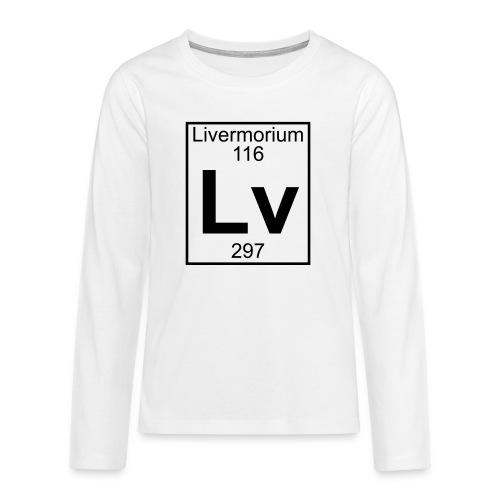 Livermorium (Lv) (element 116) - Teenagers' Premium Longsleeve Shirt