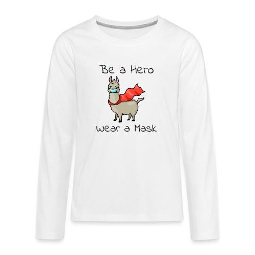 Sei ein Held, trag eine Maske - fight COVID-19 - Teenager Premium Langarmshirt