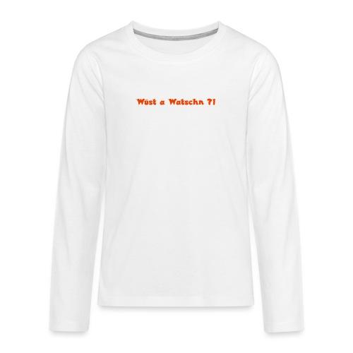 Wüst a Watschn?! - Teenager Premium Langarmshirt