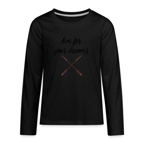 Aim for your Dreams - Teinien premium pitkähihainen t-paita