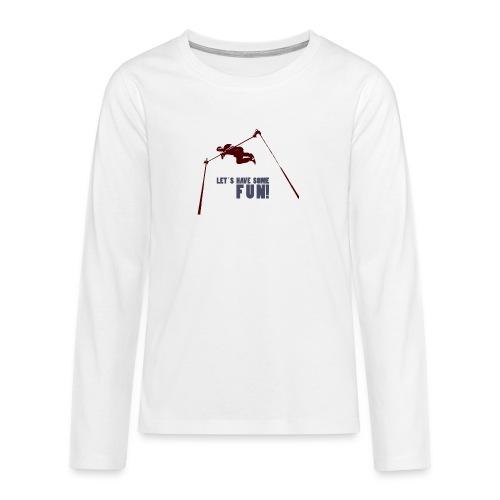 Let s have some FUN - Teenager Premium shirt met lange mouwen