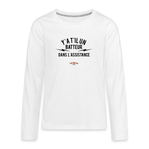 Y'a t'il un batteur dans l'assistance - T-shirt manches longues Premium Ado