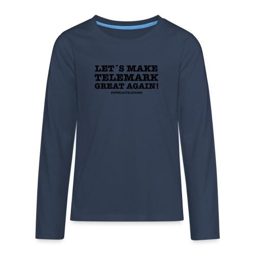 Let´s make telemark great again - Teinien premium pitkähihainen t-paita