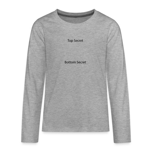 Top Secret / Bottom Secret - Teenagers' Premium Longsleeve Shirt
