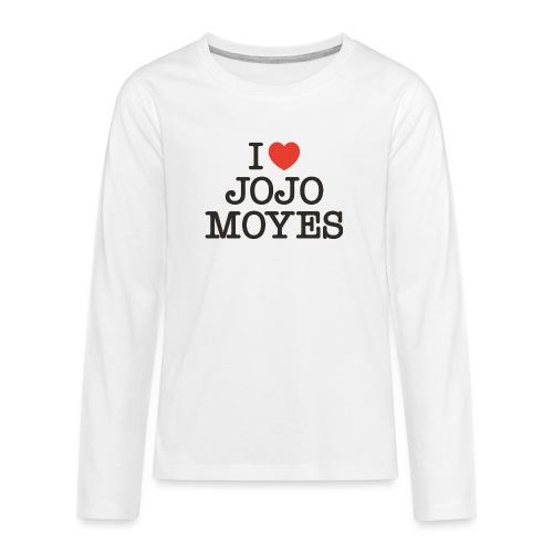 I LOVE JOJO MOYES - Teenager premium T-shirt med lange ærmer