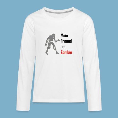 Mein Freund ist Zombie - Teenager Premium Langarmshirt