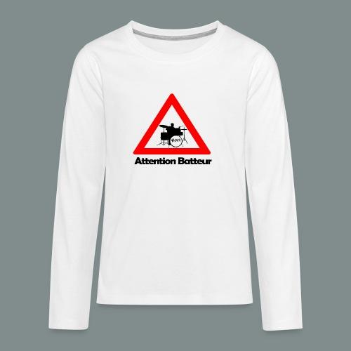Attention batteur - T-shirt manches longues Premium Ado