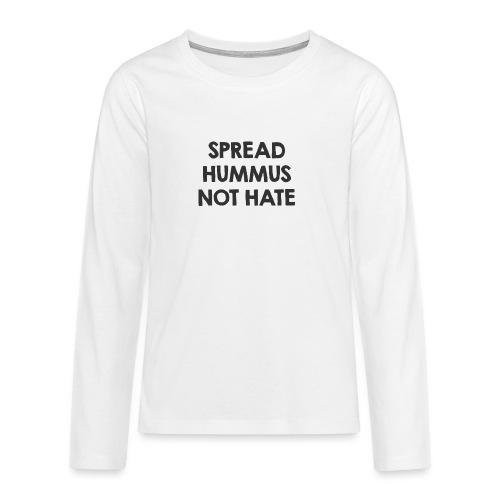 Spread hummus - Teenager Premium Langarmshirt