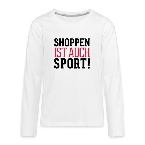 Shoppen ist auch Sport! - Teenager Premium Langarmshirt