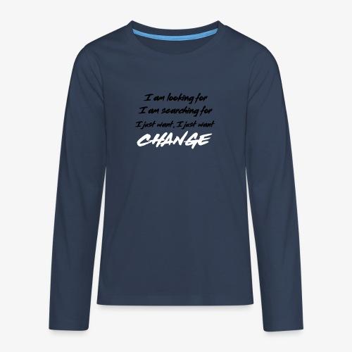 Change (NF) 1.1 - Teenagers' Premium Longsleeve Shirt