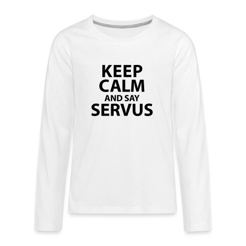 Keep calm and say Servus - Teenager Premium Langarmshirt