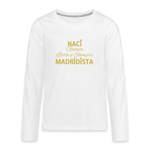 Guapa lista y siempre Madridista - Maglietta Premium a manica lunga per teenager