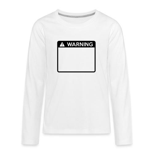 Warning Sign (1 colour) - Teenagers' Premium Longsleeve Shirt