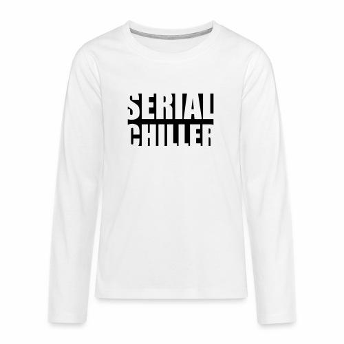 Serial Chiller 2 - Teenager Premium shirt met lange mouwen