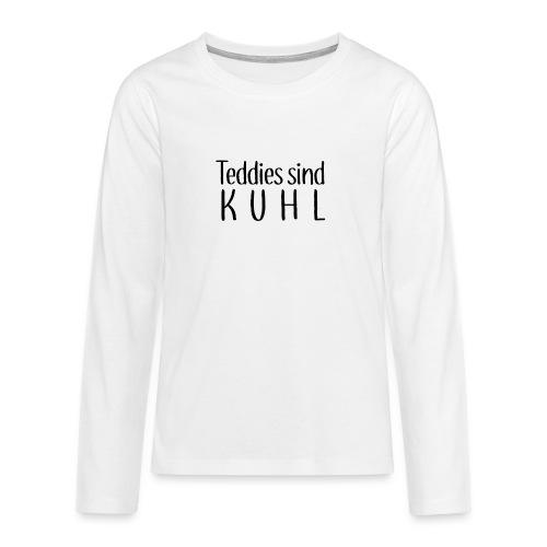 Teddies sind KUHL - Teenagers' Premium Longsleeve Shirt