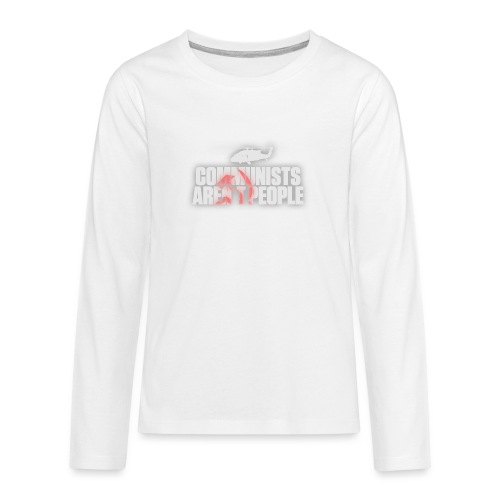 Communists aren't People (White) (No uzalu logo) - Teenagers' Premium Longsleeve Shirt