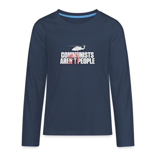 Communists aren't People (White) (No uzalu logo) - Teenagers' Premium Longsleeve Shirt
