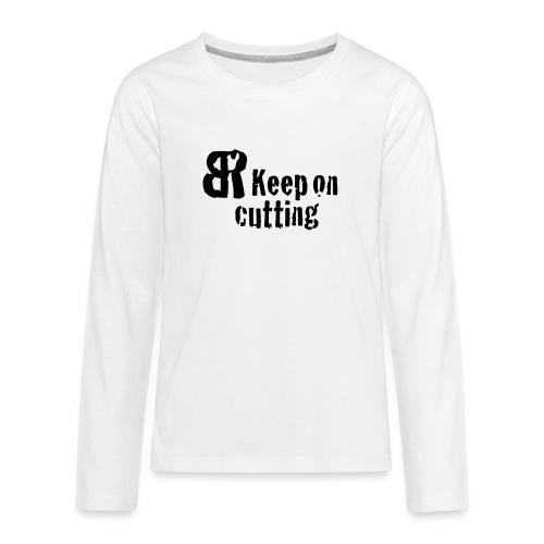 keep on cutting 1 - Teenager Premium Langarmshirt
