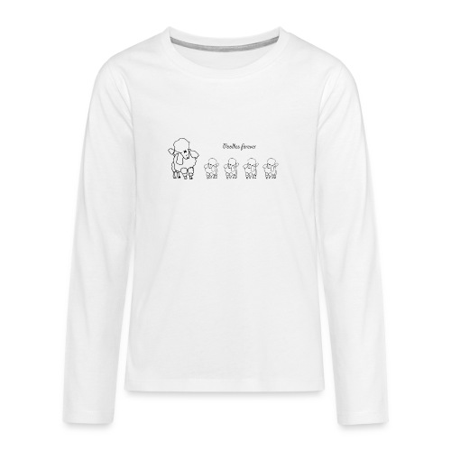 poodles Forever - Teenager premium T-shirt med lange ærmer
