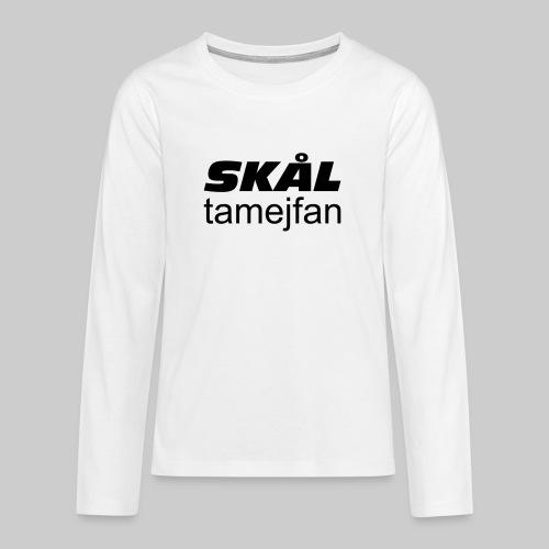 Skål Ta Mej Fan - Långärmad premium T-shirt tonåring