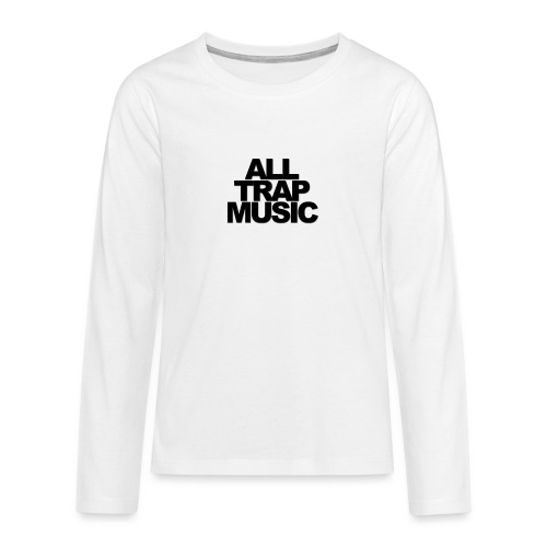 All Trap Music - T-shirt manches longues Premium Ado