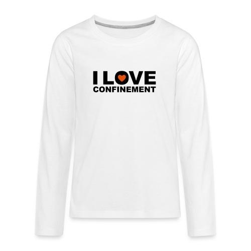 j aime le confinement - T-shirt manches longues Premium Ado