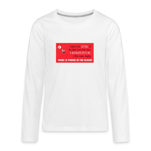 Thers power in the blood - Teenagers' Premium Longsleeve Shirt