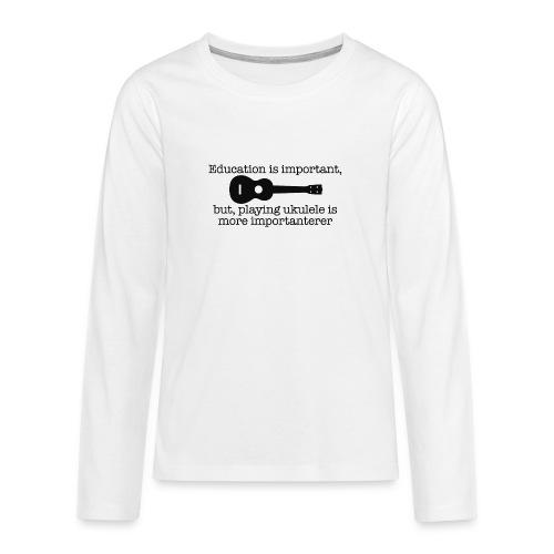 Important Ukulele - Teenagers' Premium Longsleeve Shirt