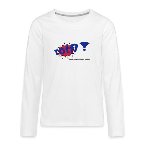 rotfl ! - Teinien premium pitkähihainen t-paita