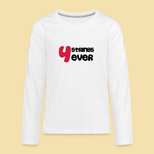 4 Strings 4 ever - Teenager Premium Langarmshirt