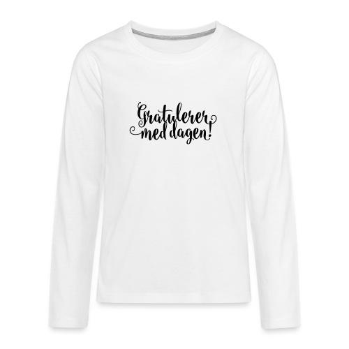 Gratulerer med dagen! - plagget.no - Premium langermet T-skjorte for tenåringer