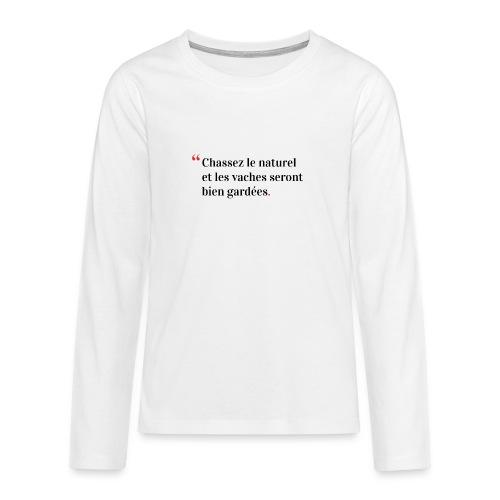 Chassez le naturel - T-shirt manches longues Premium Ado