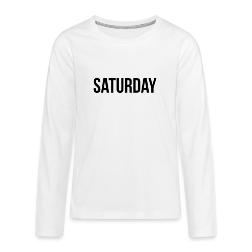 Saturday - Teenagers' Premium Longsleeve Shirt