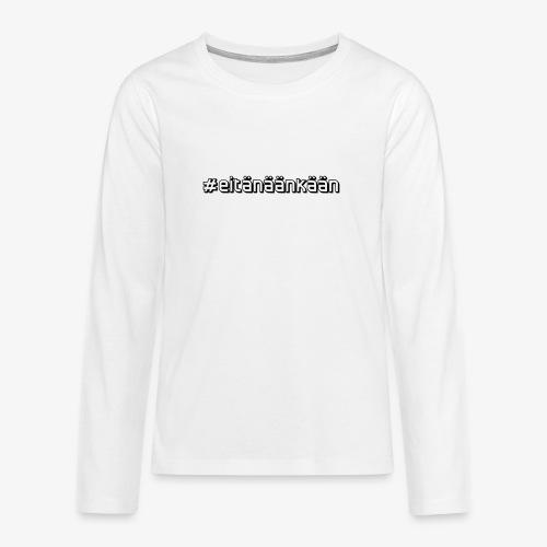 eitänäänkään - Långärmad premium T-shirt tonåring