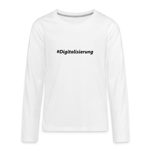 #Digitalisierung black - Teenager Premium Langarmshirt