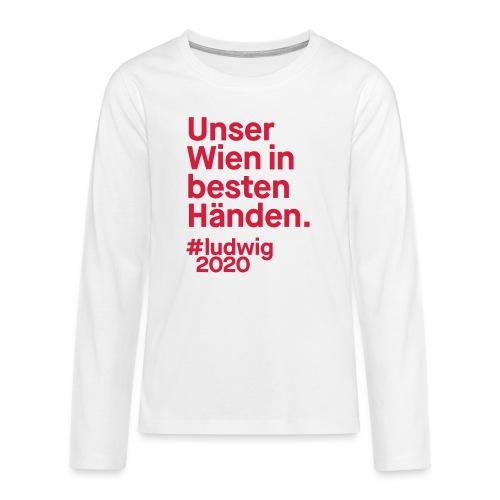 Unser Wien in besten Händen. - Teenager Premium Langarmshirt