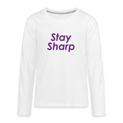 Stay Sharp - Maglietta Premium a manica lunga per teenager