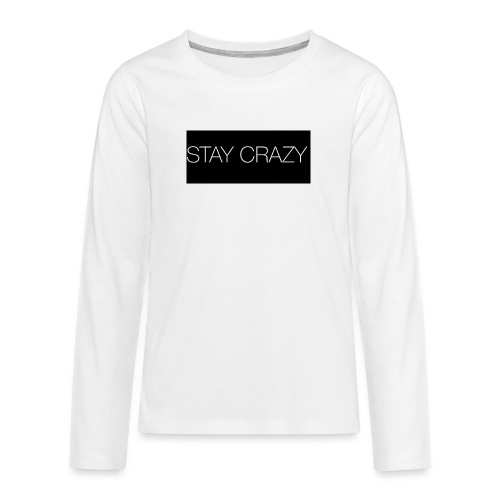 STAY CRAZY - Långärmad premium T-shirt tonåring