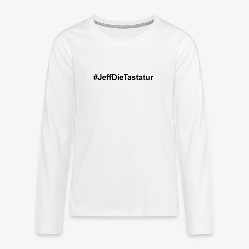 hashtag jeffdietastatur schwarz - Teenager Premium Langarmshirt