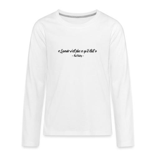 L'avenir n'est plus ce qu'il était - T-shirt manches longues Premium Ado