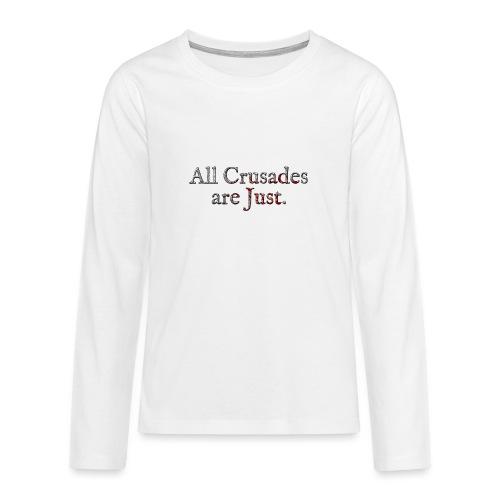 All Crusades Are Just. Alt.2 - Teenagers' Premium Longsleeve Shirt