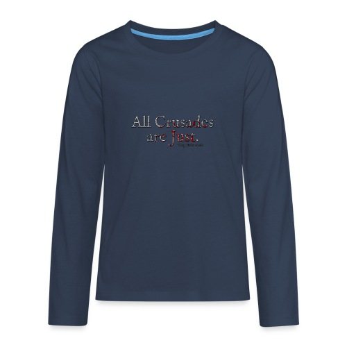 All Crusades Are Just. Alt.1 - Teenagers' Premium Longsleeve Shirt