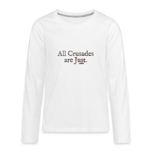 All Crusades Are Just. - Teenagers' Premium Longsleeve Shirt