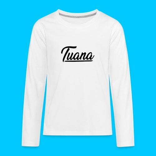 Tuana - Teenager Premium shirt met lange mouwen