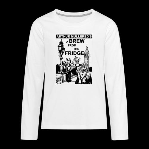 A Brew from the Fridge v2 - Teenagers' Premium Longsleeve Shirt