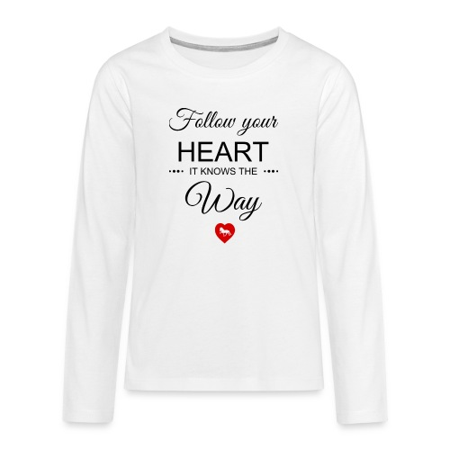 follow your heartbesser - Teenager Premium Langarmshirt