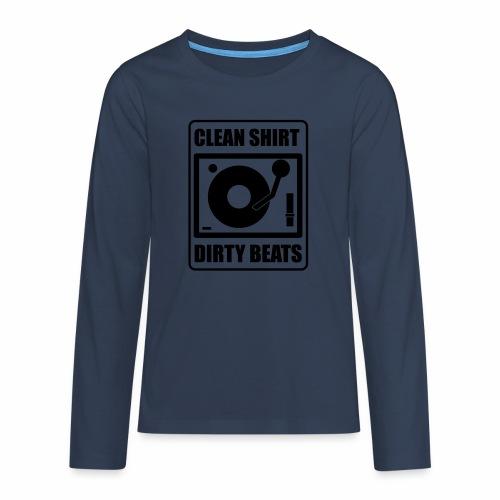 Clean Shirt Dirty Beats - Teenager Premium shirt met lange mouwen